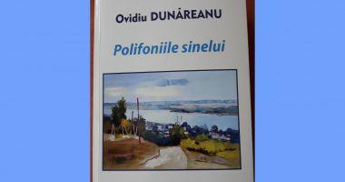"""Scriitorul și publicistul Ovidiu Dunăreanu lansează volumul """"Polifoniile sinelui"""""""